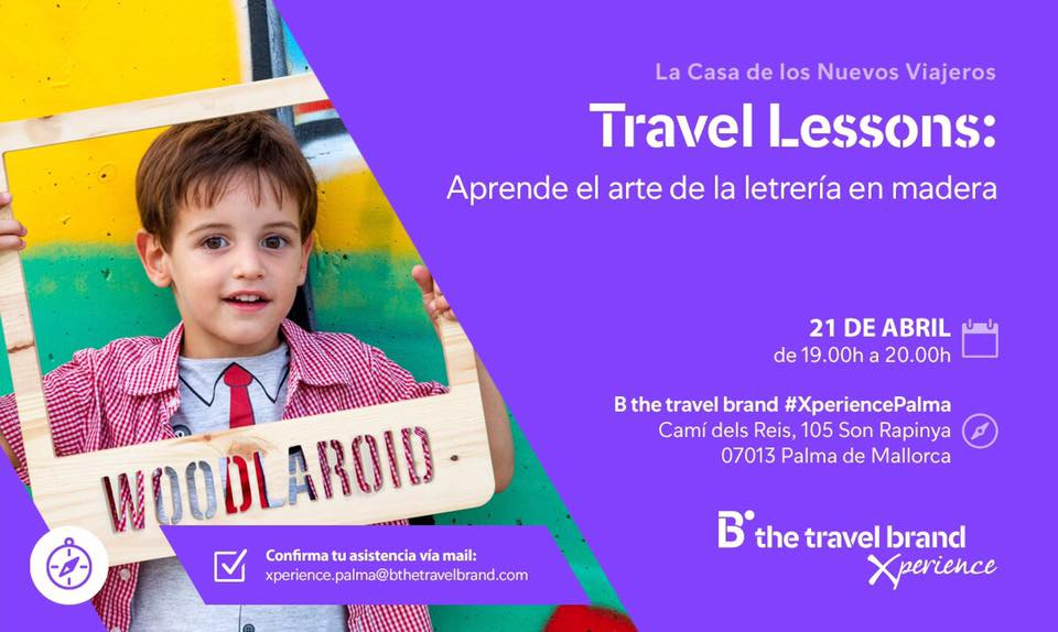 Taller de letreros en madera con B the Travel Brand